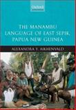The Manambu Language of East Sepik, Papua New Guinea, Aikhenvald, Alexandra Y., 0199539812
