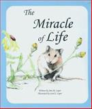 The Miracle of Life, Ami M. Loper, 0967879817