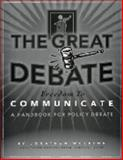 The Great Debate! Freedom to Communicate!, Jonathan Wolfson, 0974639818