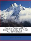 Enquire Within upon Everything [by R K Philp Wanting Sheet L], Robert Kemp Philp, 1147199817
