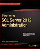 Beginning SQL Server 2012 Administration, Robert Walters and Grant Fritchey, 1430239816