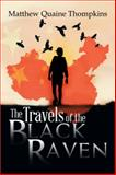 The Travels of the Black Raven, Matthew Quaine Thompkins, 149315981X
