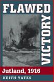 Flawed Victory, Keith Yates, 1557509816