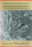 Landscapes Through the Lens : Aerial Photographs and the Historic Environment, Abicht, Matthew J. and Cowley, David C., 1842179810