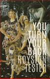You Turn Your Back, Tester, Royston, 1926639812