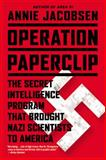 Operation Paperclip, Annie Jacobsen, 0316239828