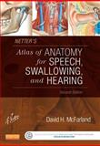 Netter's Atlas of Anatomy for Speech, Swallowing, and Hearing, McFarland, David H., 032323982X