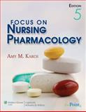 Focus on Nursing Pharmacology, Karch, Amy M., 0781789826