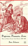 Pogroms, Peasants, Jews : Britain and Eastern Europe's 'Jewish Question', 1867-1925, Johnson, Sam, 1403949824