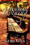 A Tuesday Evening, Gema Sola, 1479739820