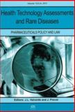 Health Technology Assessments and Rare Diseases - Pharmaceuticals Policy and Law, J.L. Valverde and J. Prevot, 1607509822