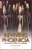 Reviving Phoenicia : The Search for Identity in Lebanon, Kaufman, Asher, 1860649823