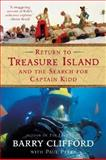 Return to Treasure Island and the Search for Captain Kidd, Barry Clifford and Paul Perry, 0060959827