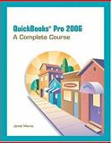 QuickBooks Pro 2006 : A Complete Course, Horne, Janet, 0131789821