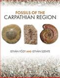 The Fossils of the Carpathian Region, Fözy, István and Szente, István, 0253009820