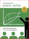 Introduction to Public Policy, Wheelan, Charles and Wheelan, 039314982X