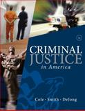 Criminal Justice in America, Cole, George F. and Smith, Christopher E., 0495809829