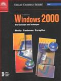 Microsoft Windows 2000 : Brief Concepts and Techniques, Shelly, Gary B. and Cashman, Thomas J., 078955982X
