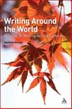 Writing Around the World : A Guide to Writing Across Cultures, McCool, Matthew, 0826489826