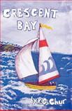 Crescent Bay, R. G. Chur, 1466929820