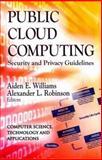 Public Cloud Computing, Aiden E. Williams and Alexander L. Robinson, 1620819821