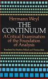 The Continuum : A Critical Examination of the Foundation of Analysis, Weyl, Hermann, 0486679829
