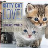 Kitty Cat Love, Howard VanEs, 0615819826