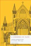 A Commerce of Taste : Church Architecture in Canada, 1867-1914, Magrill, Barry, 0773539824