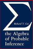 The Algebra of Probable Inference, Cox, Richard T., 080186982X