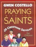 Praying with the Saints, Gwen Costello, 0896229823