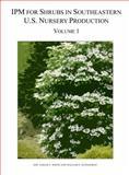 IPM for Shrubs in Southeastern U. S. Nursery Production : Volume I, White, Sarah A. and Klingeman, William E., 0985499826