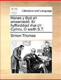 Hanes y Byd A'R Amseroedd Er Hyfforddiad Rhai O'R Cymru, O Waith S T, Simon Thomas, 114096982X