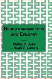 Neurotransmitters and Epilepsy, Jobe, Phillip C. and Laird II, Hugh E., 1475759827