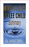 Never Go Back by Lee Child -- Summary and Review, Al Martzmill, 1495249824