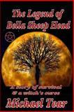 The Legend of Bella Sheep Head, Michael Tear, 1499689829