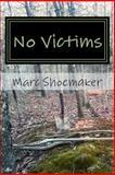 No Victims, Marc Shoemaker, 1500709824