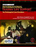 International Trauma Life Support : Paramedics and Other Advanced Providers, Campbell, John R., 0132379821