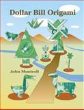 Dollar Bill Origami, John Montroll, 0486429822