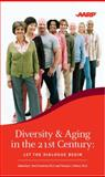 Diversity and Aging in the 21st Century : Let the Dialogue Begin, , 0615289827