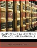 Rapport Sur la Lettre de Change Internationale, Dino Bartolomeo Cerutti, 1149659823
