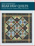 Quilt Essentials - Bear Paw Quilts, Maggie Ball, 1440239827