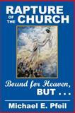 Rapture of the Church, Michael E. Pfeil, 1449799825