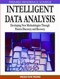 Intelligent Data Analysis : Developing New Methodologies Through Pattern Discovery and Recovery, Hsiao-fan Wang, 1599049821