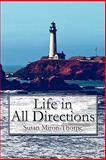 Life in All Directions, Susan Miron-Thorpe, 1606109820