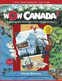 Wow Canada!, Vivien Bowers, 1897349823