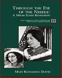 Through the Eye of the Needle : A Maori Elder Remembers, Duffie, Mary Katharine, 0155069829