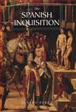 The Spanish Inquisition : A History, Perez, Joseph, 0300119828
