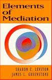Elements of Mediation, Leviton, Sharon C. and Greenstone, James L., 053423982X