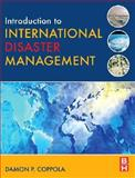 Introduction to International Disaster Management, Coppola, Damon P., 0750679824