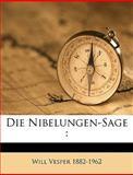 Die Nibelungen-Sage, Will Vesper, 1149339829